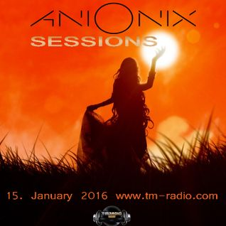 Ani Onix Sessions - host mix [15-January 2016]- Ep. 017 -  On Tm-Radio