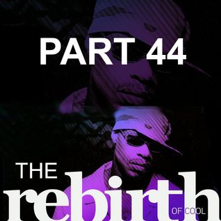 The Rebirth Of Cool Part 44