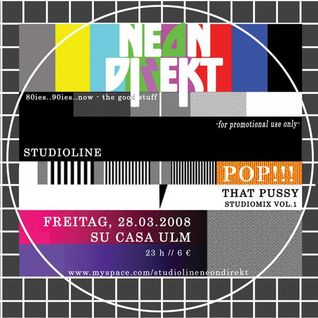 STUDIOLINE - POP!!! THAT P***Y (80ies MashUp / Neon Direkt / NME Click / Studiomix 2008)