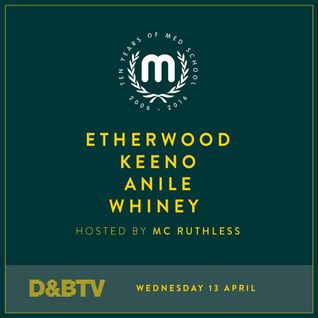 Med School Music Takeover - 02 - Keeno featuring Ruthless MC @ D&BTV Live - London (13.04.2016)
