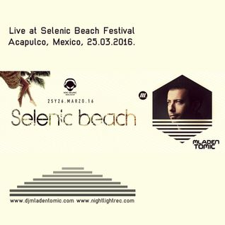 Mladen Tomic live at Selenic Beach Festival, Acapulco, Mexico, 25.03.2016.
