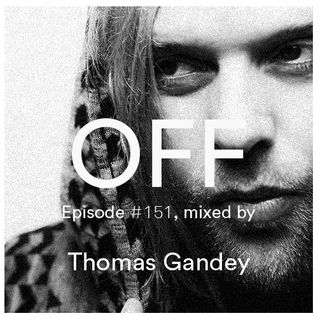 OFF Recordings Podcast Episode #151, mixed by Thomas Gandey