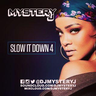 @DJMYSTERYJ - #SlowItDown 4