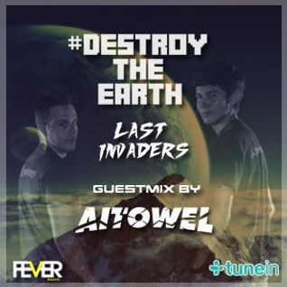 Destroy The Earth Podcast #018 (Guestmix By Aitowel)