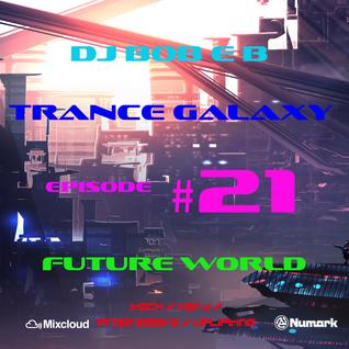 Trance Galaxy Episode 21 (24-06-16) - FUTURE WORLD