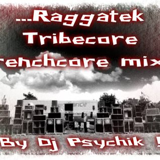 Twtk13 [Raggatek_Tribe to Frenchcore] By DjPsychik .Mp3_320kbs