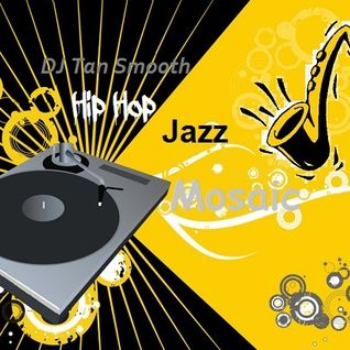 DJ Tan Smooth's Jazzy Hip Hop Mosaic