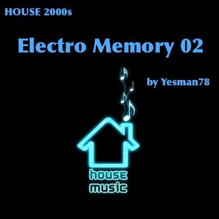ELECTRO MEMORY 02 (Steve Forest, The One, Michael Gray, Deep Dish (rock transition))