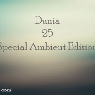 Dunia Sessions : 25 (Zen FM Broadcast & Dubtractor Radio Re-Broadcast)