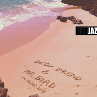 DEDY DREAD & MR. BIRD - LIVE AT OUT JAZZ FESTIVAL LISBON JULY 2013