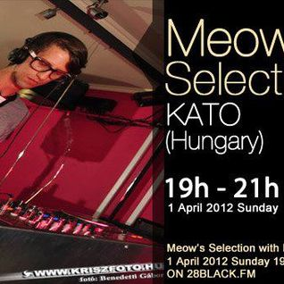 Kato 2 hours long guestmix to 28Meow's Selection 01.04.2012.