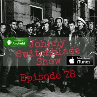 The Johnny Switchblade Show #78