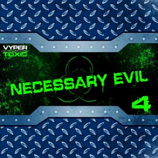 DJ Vyper Toxic - Necessary Evil 4