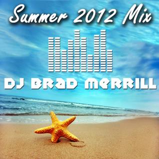 DJ Brad Merrill Summer 2012 Mix