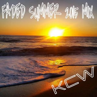 KCW - Faded Summer 2015 Mix