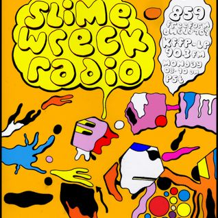Slime Wreck Radio - Radio859 Episode 6 May 9th