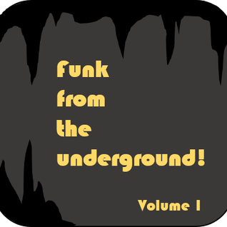 Funk from the underground volume 1