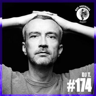DJ T  -  Get Physical Radio 174 on Pioneer DJ Radio  - 11-Nov-2014