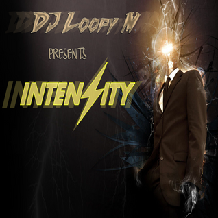 DJ Loopy M Presents - Intensity  | Tech Tribal House Underground Dark Progressive 2016