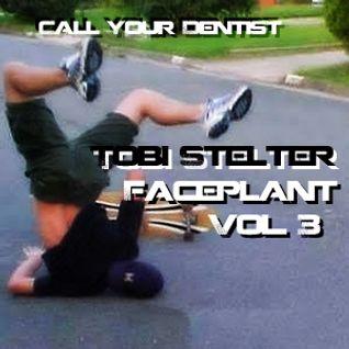 Tobi Stelter - Faceplant vol. 3