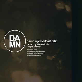 Damn nyc podcast 002 - by Matteo Luis
