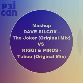 Mashup DAVE SILCOX - The Joker (Original Mix) VS RIGGI & PIROS - Taboo (Original Mix)