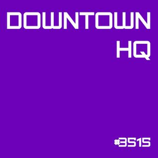 Downtown HQ #3515 (Radio Show with DJ Ramon Baron)