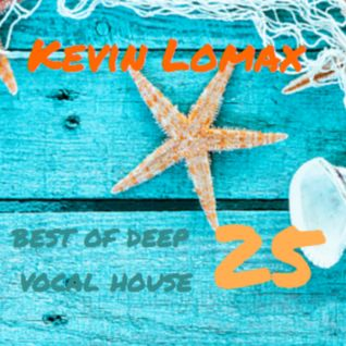 Kevin Lomax - Best of Deep Vocal House vol 25