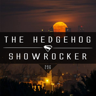 The Hedgehog - Showrocker 296 - 25.08.2016