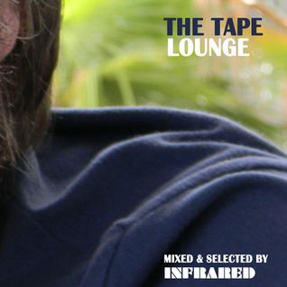 The Tape - Lounge (mixed by Infrared)
