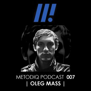 Metodiq Podcast 007 with Oleg Mass