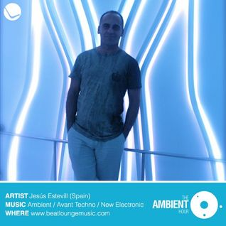 Jesús Estevill - Dj Set Special Ambient - Beatlounge Radio ( Los Angeles,USA)