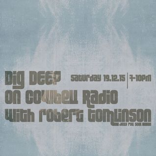Dig Deep on Cowbell Radio #28 with Robert Tomlinson