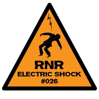RNR - Electric Shock #026 (July '14)