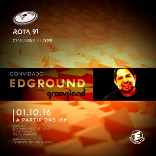 Rota 91 - 01/10/2016 - convidado - Edground (Grooveland)