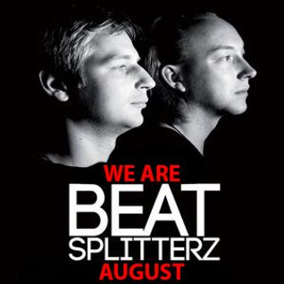 We Are Beat Splitterz - August 2013