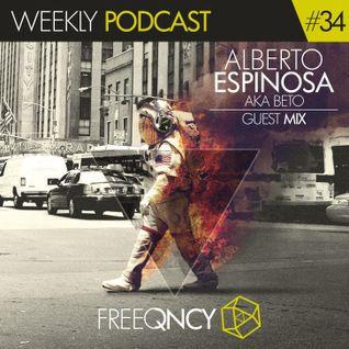 FreeQNCY PODCAST #34 GUEST MIX ALBERTO ESPINOZA AKA BETO