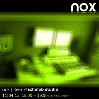 Nox || Live @ Schmob Studio ||11|04|15||