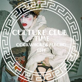 Culture Club - Time (Cockwhore & Macho Edit)