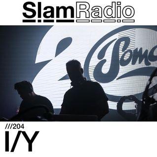 #SlamRadio - 204 - I/Y