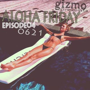 Aloha Friday04 (Mixtape 0621)