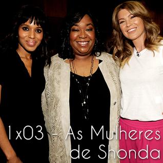 Episódio 3: As Mulheres de Shonda Rhimes
