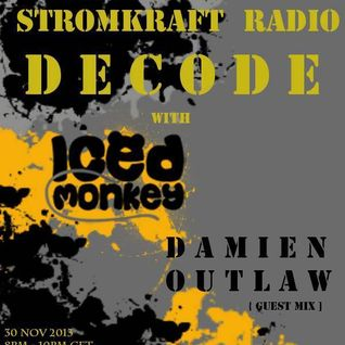 Decode with Iced Monkey ft Damien Outlaw Guest Mix [ Stromkraft Radio ]