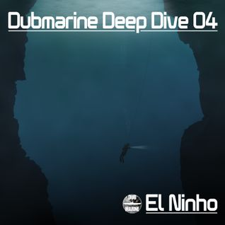 Dubmarine Deep Dive 04 - El Ninho