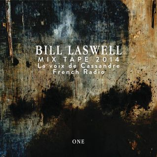 BILL LASWELL : MIXTAPE ONE