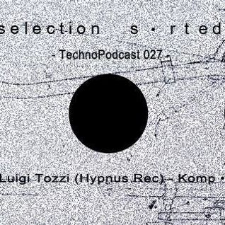 Selection Sorted TechnoPodcast 027 - Komp