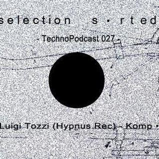 Selection Sorted TechnoPodcast 027 - Komp