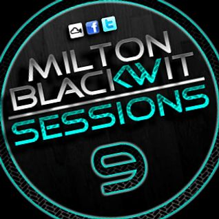 Milton Blackwit - Sessions #9