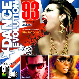 DANCE EVOLUTION 93 / DJ CHRIS LEWIS ft. LUCIANA – Music One Broadcast (August 24, 2012)