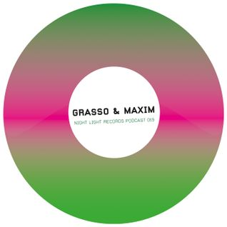 Grasso & Maxim - Night Light Records Podcast 019